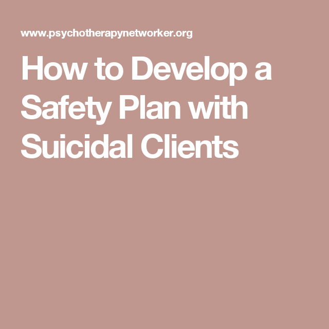 How To Develop A Safety Plan With Suicidal Clients  A Psy