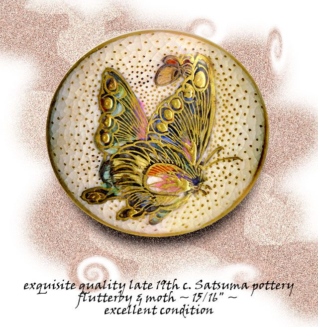 19th C. Satsuma Pottery Butterfly Button ~ R C Larner Buttons at eBay  http://stores.ebay.com/RC-LARNER-BUTTONS
