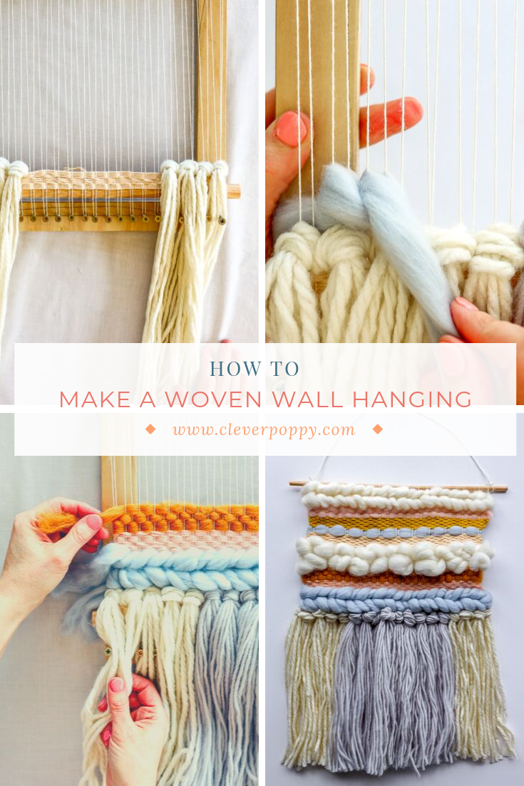Make a DIY Woven Wall Hanging (on a handmade loom) — Clever Poppy