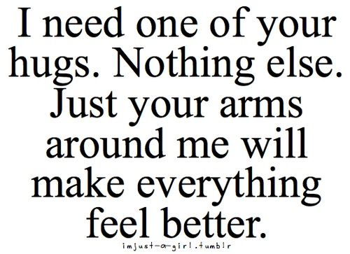 Pin By Heather G On So You Were Saying Hug Quotes Love Quotes True Quotes