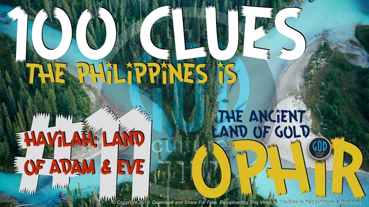 100 Clues 11 Philippines Is The Ancient Land Of Gold Havilah