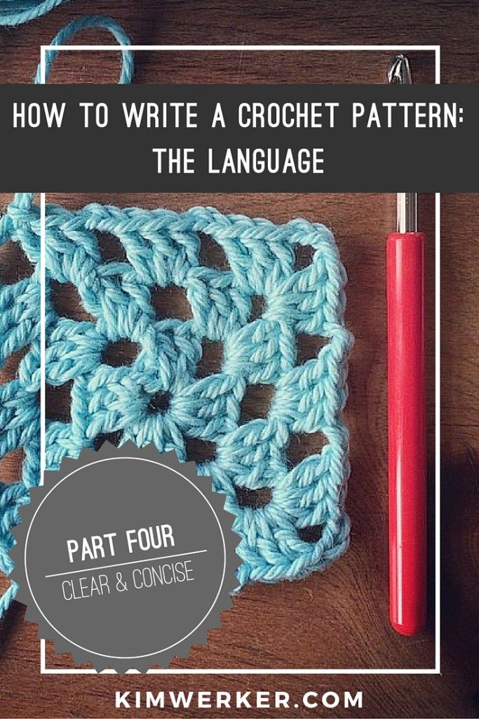 How to Write a Crochet Pattern, Part 3: The Language | Pinterest ...