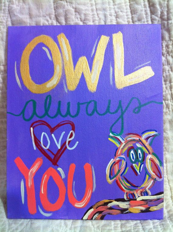 OWL always love you painting on canvas by DarthsDesigns on Etsy, $10.00 | Darth's Designs ...