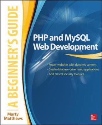 Php And Mysql Web Development A Beginner S Guide By Marty Matthews Beginners Guide Web Development Javascript