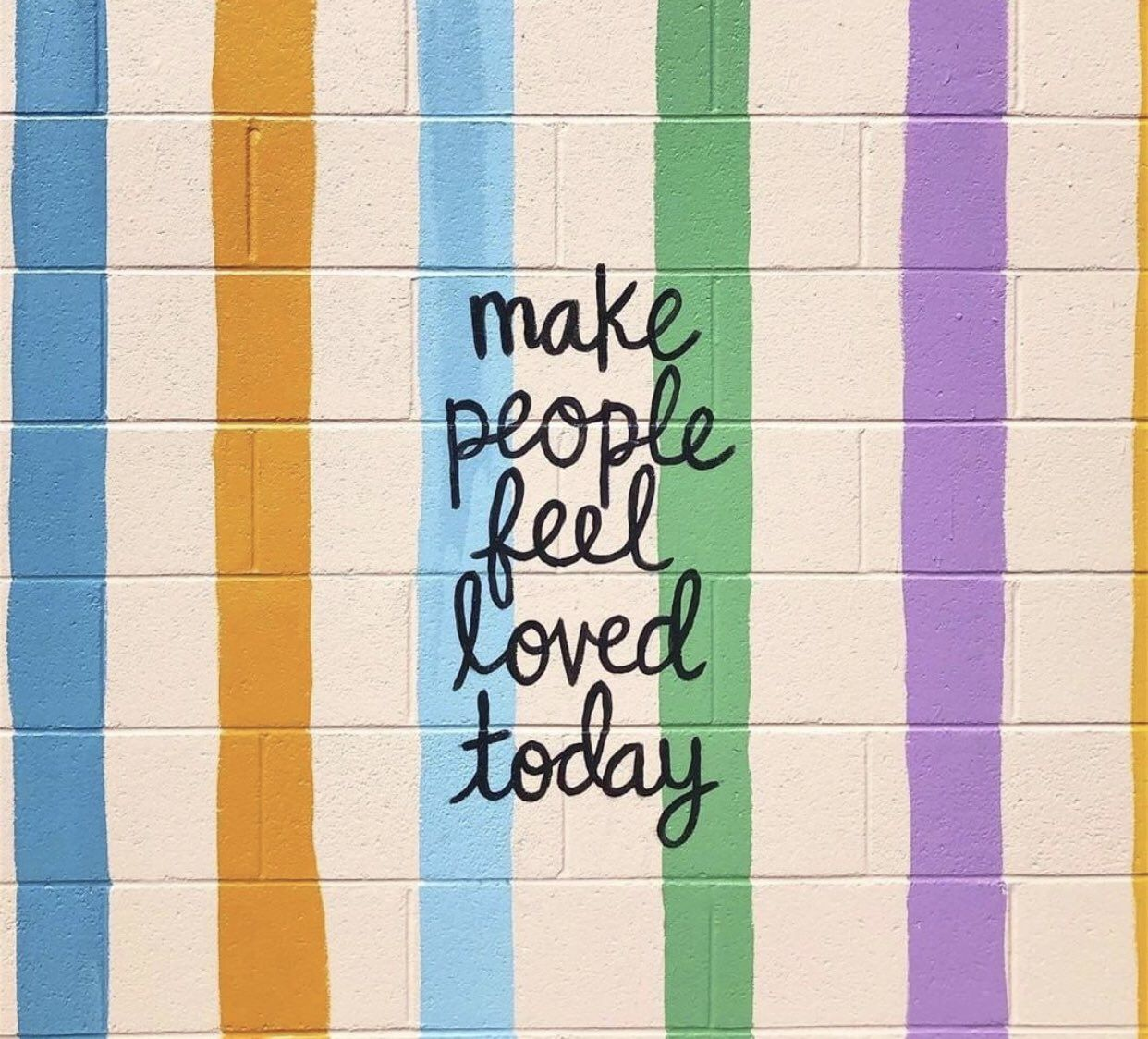 Make people feel loved today | Inspirational words