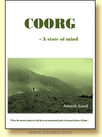 COORG - A State of Mind. By Animesh Anand. Travel book.