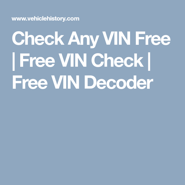 Check Any Vin Free Free Vin Check Free Vin Decoder Vin Helpful Hints Car Search