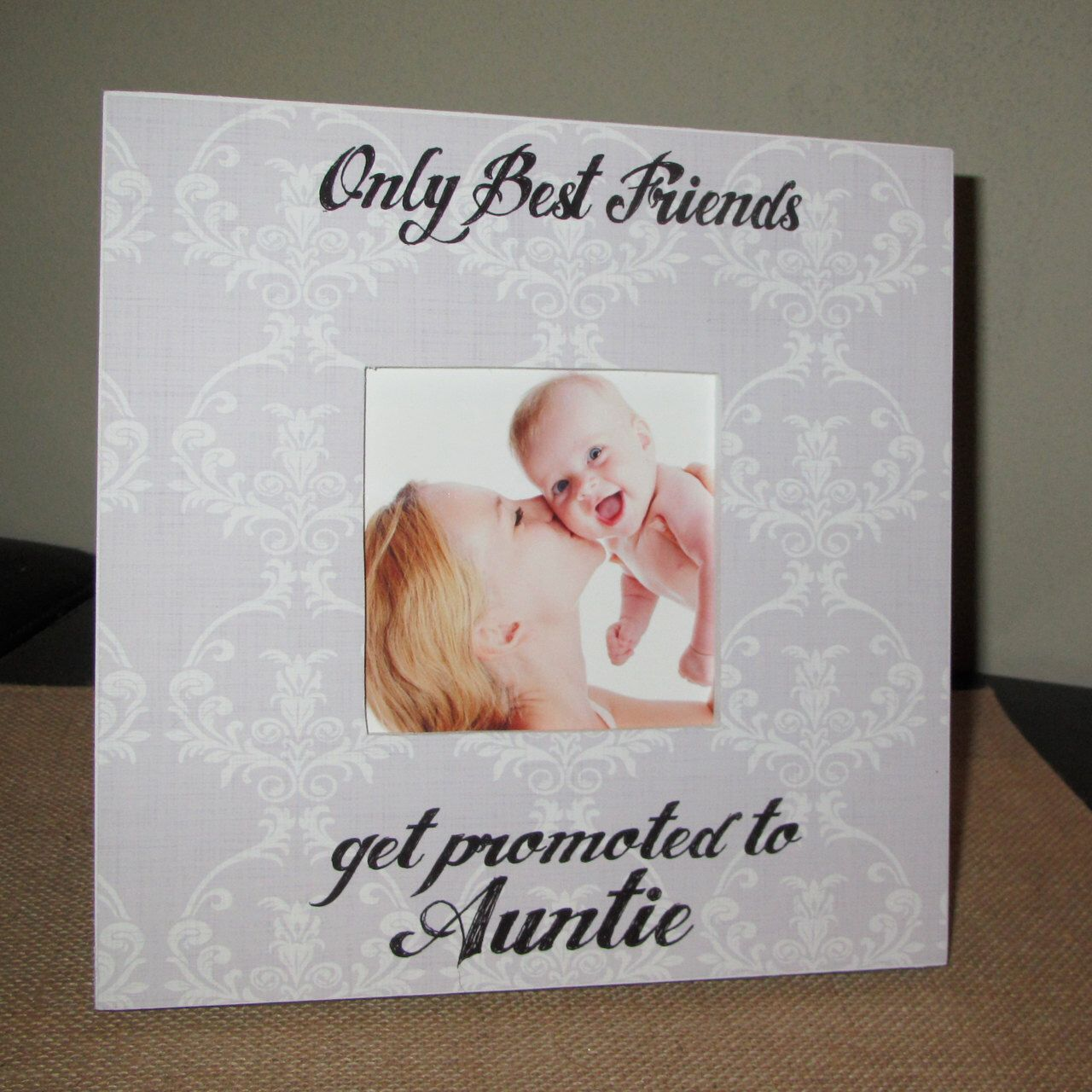 Best Friend Auntie Picture Frame Sign Only Best Friends get promoted ...