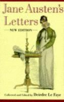 Jane Austen's letters. Available at the Provo City Library.