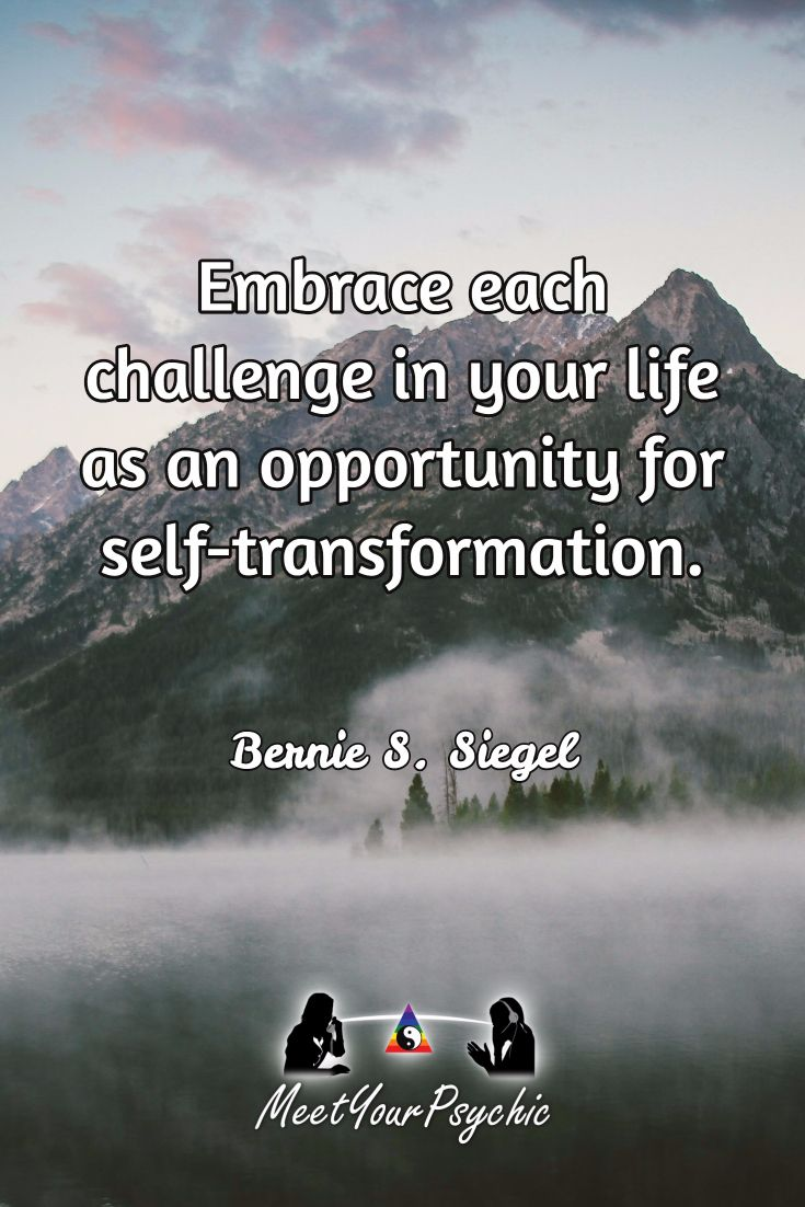 Inspirational Thoughts About Life Embrace Each Challenge In Your Life As An Opportunity For Self