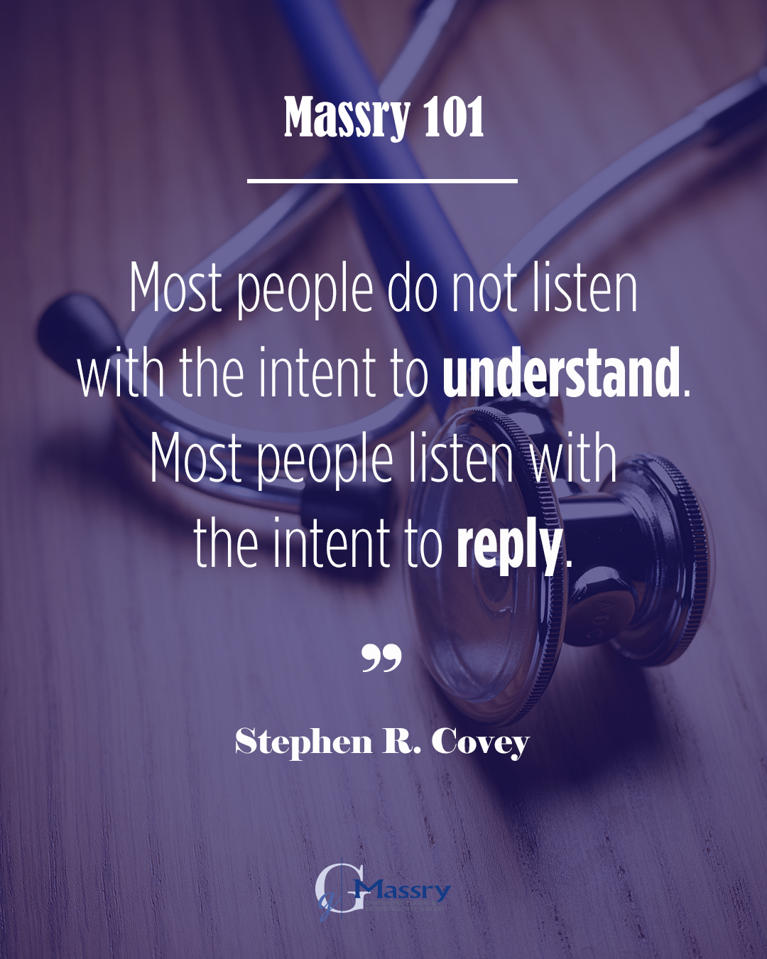 My best advice. According to MerriamWebster, to listen is