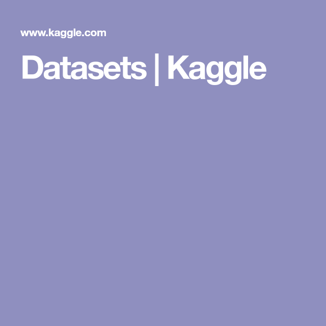 Datasets | Kaggle | Open data