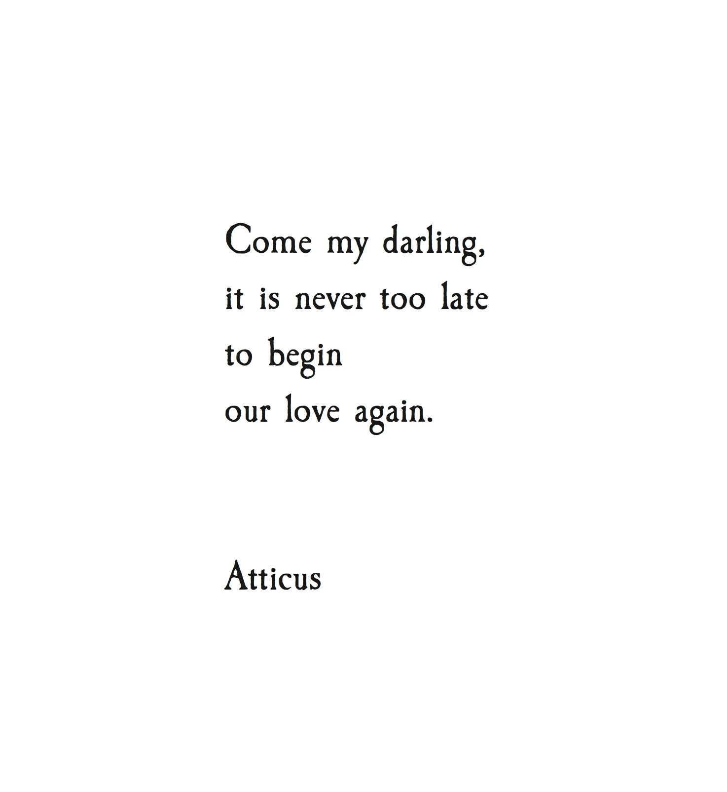Late Quotes Never Too Late' Atticus  Quotes  Pinterest  Minneapolis