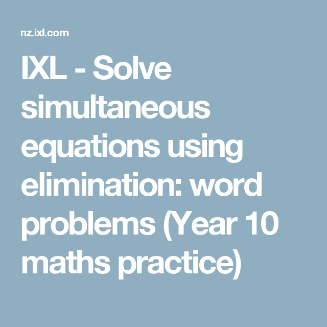 IXL - Solve simultaneous equations using elimination: word problems ...