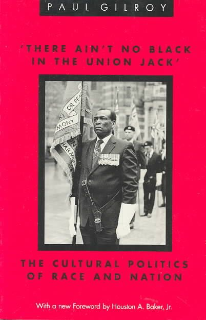 There Ain't No in the Union Jack: The Cultural Politics of Race and Nation