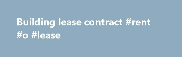 Building lease contract #rent #o #lease   leaseremmont