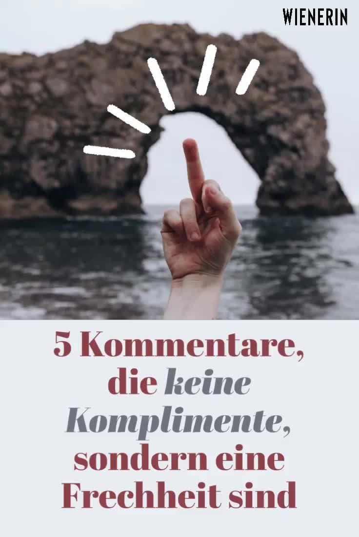 5 Kommentare, die keine Komplimente, sondern eine Frechheit sind