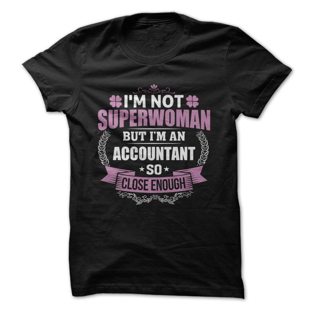 accountant noun someone who solves a problem you didn t know you i m not superw but i m an accountant