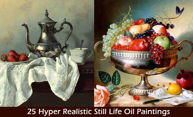 25 Hyper Realistic Still Life Oil Paintings by Alexei ...