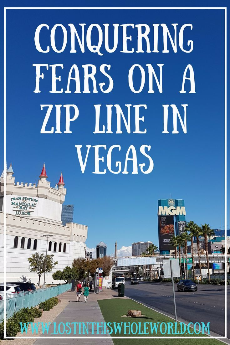 Conquering Fears on a Zip Line in Vegas   Vegas, Las vegas usa and ...