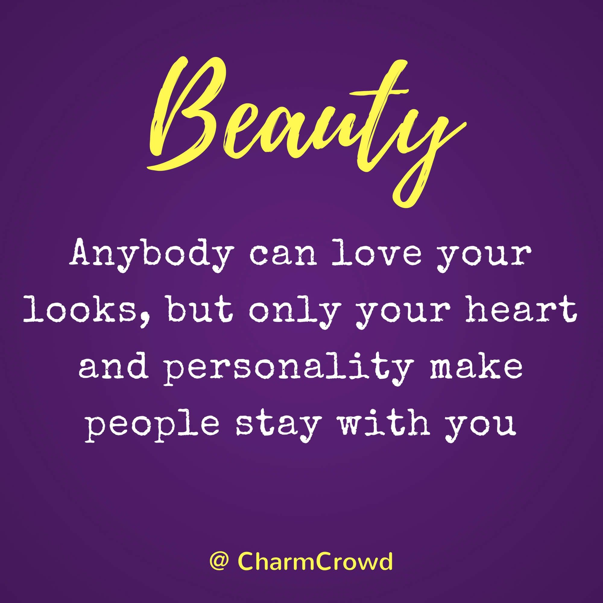 Quote 16 Anybody Can Love Your Looks But Only Your Heart And