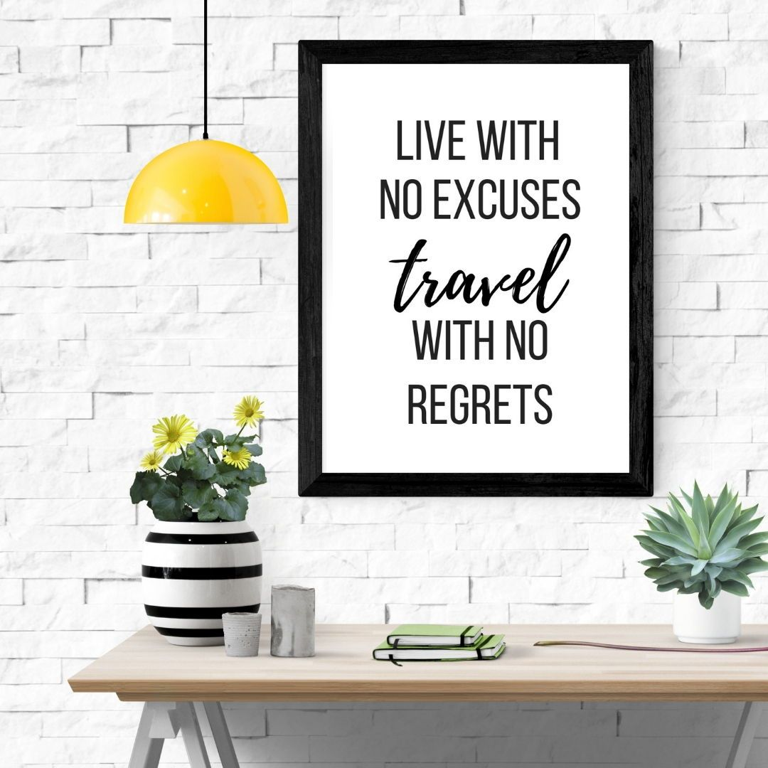 Live With No Excuses Print