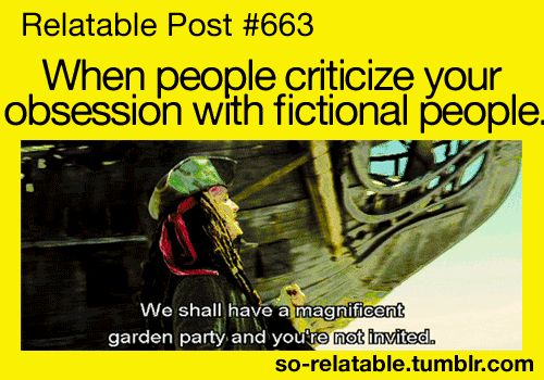 """""""We shall have a magnificent garden party and you're not invited."""" XD"""