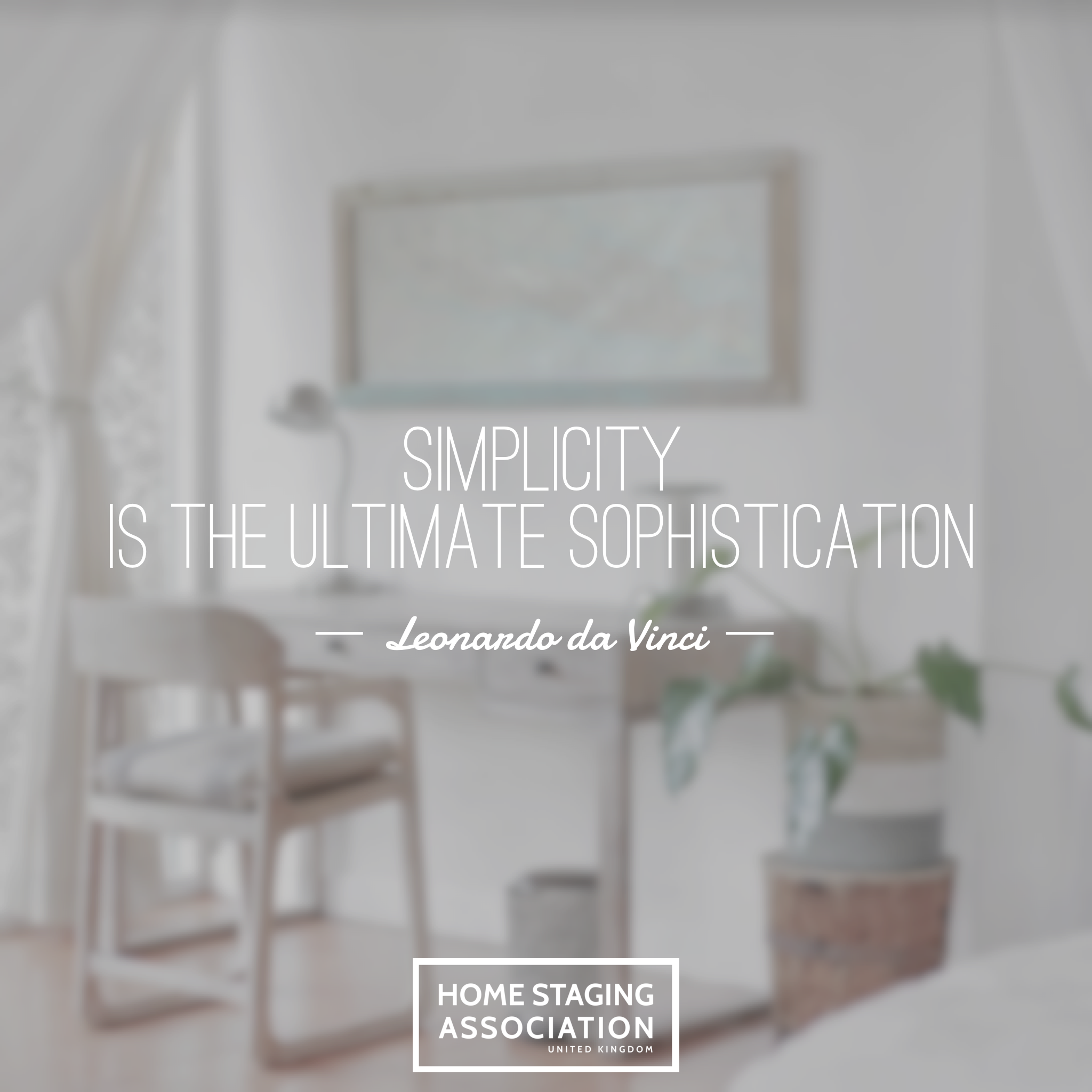 """Home Staging Quotes: """"Simplicity Is The Ultimate Sophistication"""""""