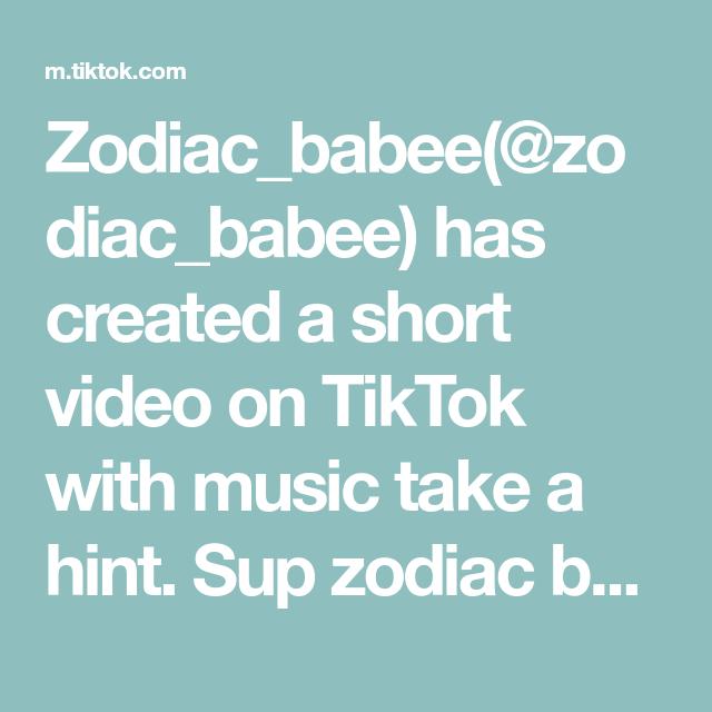 Zodiac Babee Zodiac Babee Has Created A Short Video On Tiktok With Music Take A Hint Sup Zodiac Bsfs Like For A Part 2 Take A Hint Disney Music Music