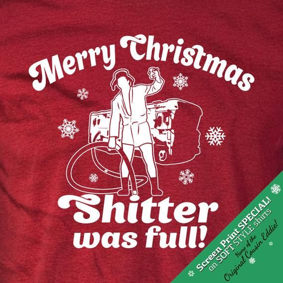 Merry Christmas Shitter Was Full Cousin Eddie Christmas Vacation T