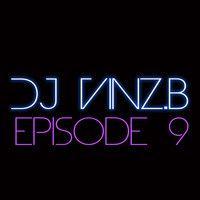 Dj Vinz.B Episode 9 by dj Vinz.B on SoundCloud