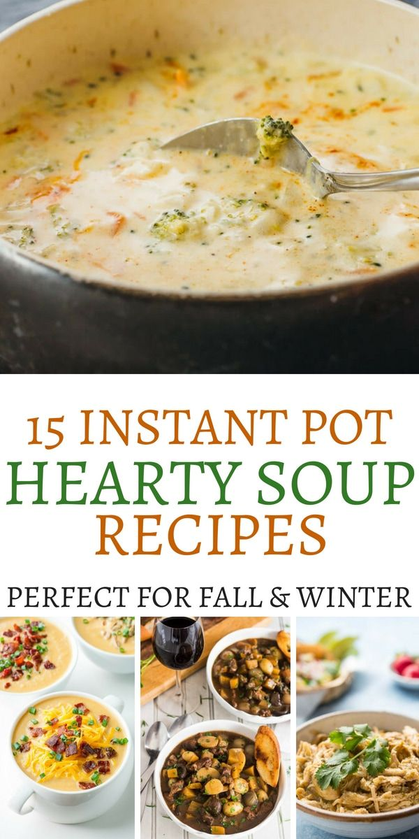 15 Of The Best Instant Pot Soup Recipes To Try This Fall And Winter #instantpotrecipes