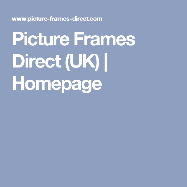 Lujoso Picture Frames Direct Uk Motivo - Ideas de Arte Enmarcado ...