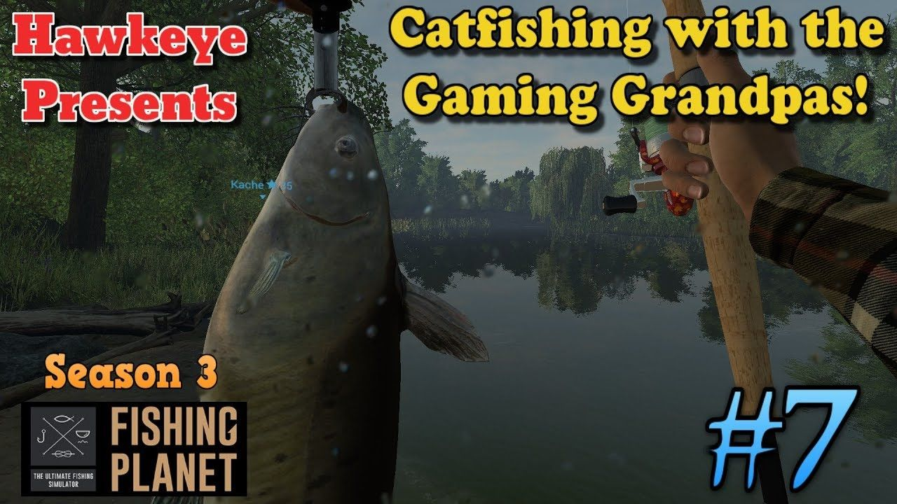 Fishing 7 Season 3 Catfishing with the
