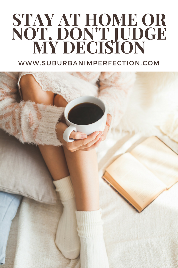 Stay at Home or Not, Don\'t Judge My Decision