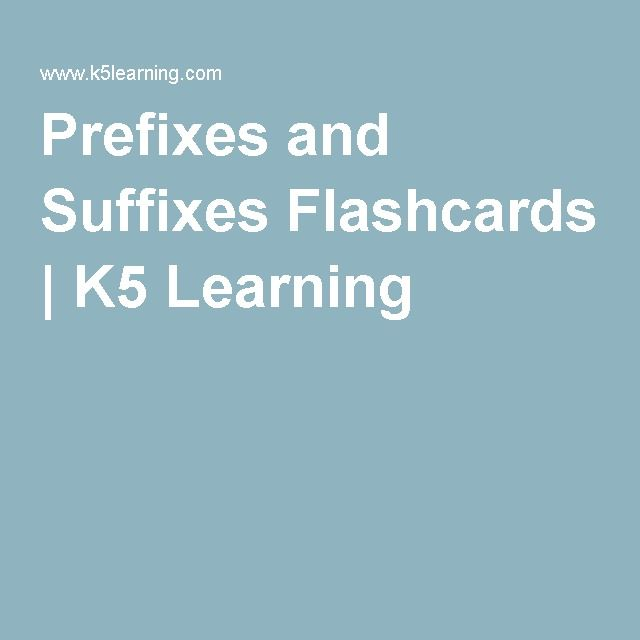 Prefixes and Suffixes Flashcards | K5 Learning