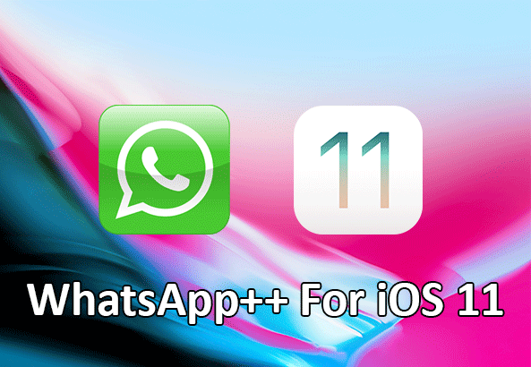 Download WhatsApp++ For iOS 11 iPhone iPad and iPod Touch