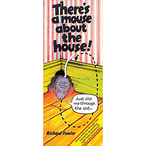 Picture Book. Title- There's a Mouse about the House! Author- Richard Fowler.  This book is about a mouse traveling around a house scavenging to find something to eat.  Age Levels- K, 1st, 2nd, 3rd.  Activity idea-