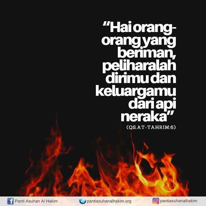 يا أيها الذين آمنوا قوا أنفسكم وأهليكم نارا وقودها الناس والحجارة عليها ملائكة غلاظ شداد لا يعصون الله ما أمرهم ويفعلون ما يؤمرون Hai Orang Orang Y Iman Manusia