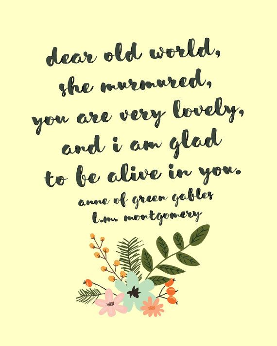 Dear Old World Anne Of Green Gables L M Montgomery Quote