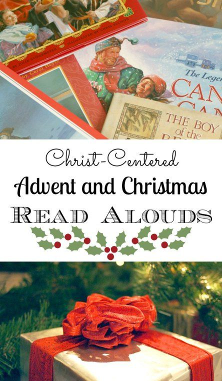 Advent and Christmas Read Aloud book list the whole family will enjoy.  Keep Jesus Christ in your Christmas!