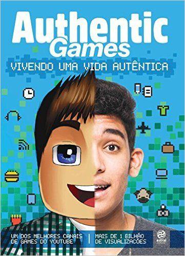 Authenticgames Vivendo Uma Vida Autentica Livros Na Amazon Com