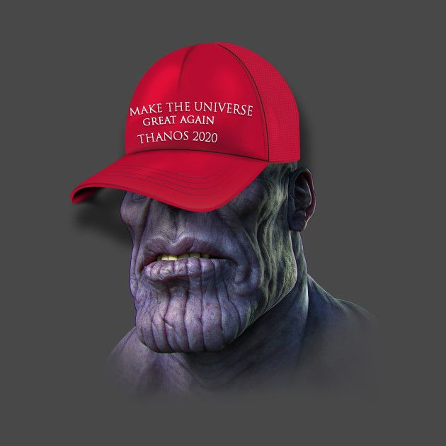 28bf9c28721 Make the Universe Great Again Thanos w Trump hat