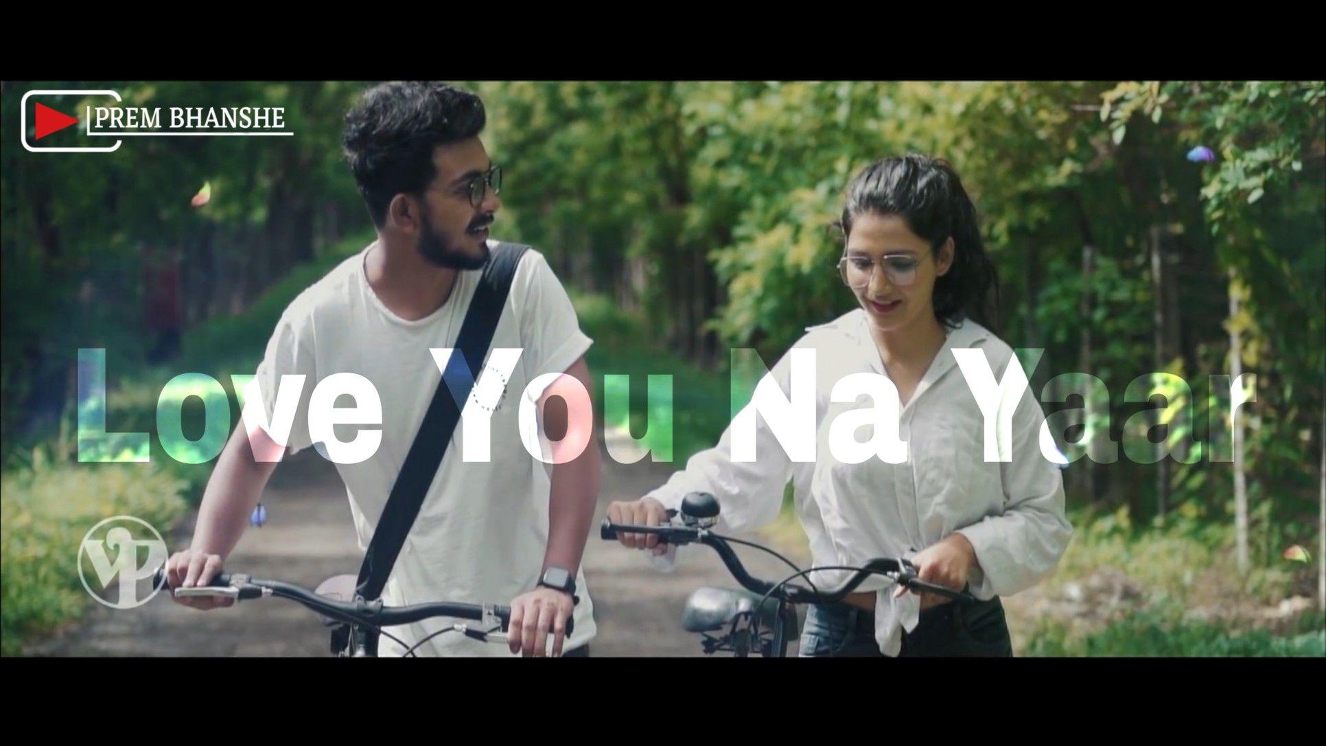 Love You Na Yaar Whatsapp Status Marathi Song Sanju Rathod New Song Marathi Status Song Status Marathi Song News Songs