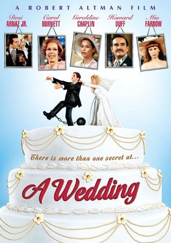A Wedding Dvd Dino S Wedding To Muffin Begins Well Enough Until One Disaster Begets Another Add One Beleaguered Wedding Dvd Wedding Movies Wedding Posters