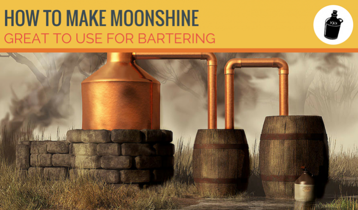 How To Make Moonshine Good To Barter With Preparedness