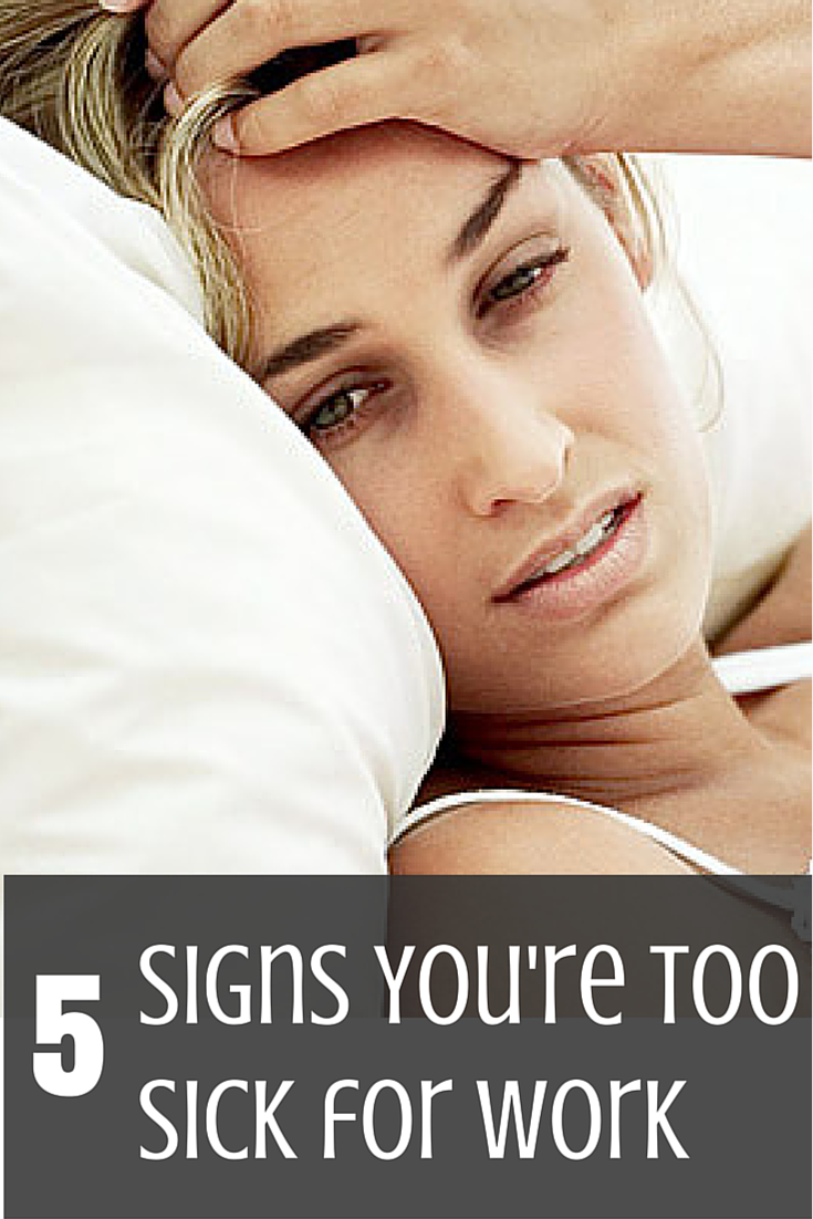 5 Signs Youre Too Sick for Work