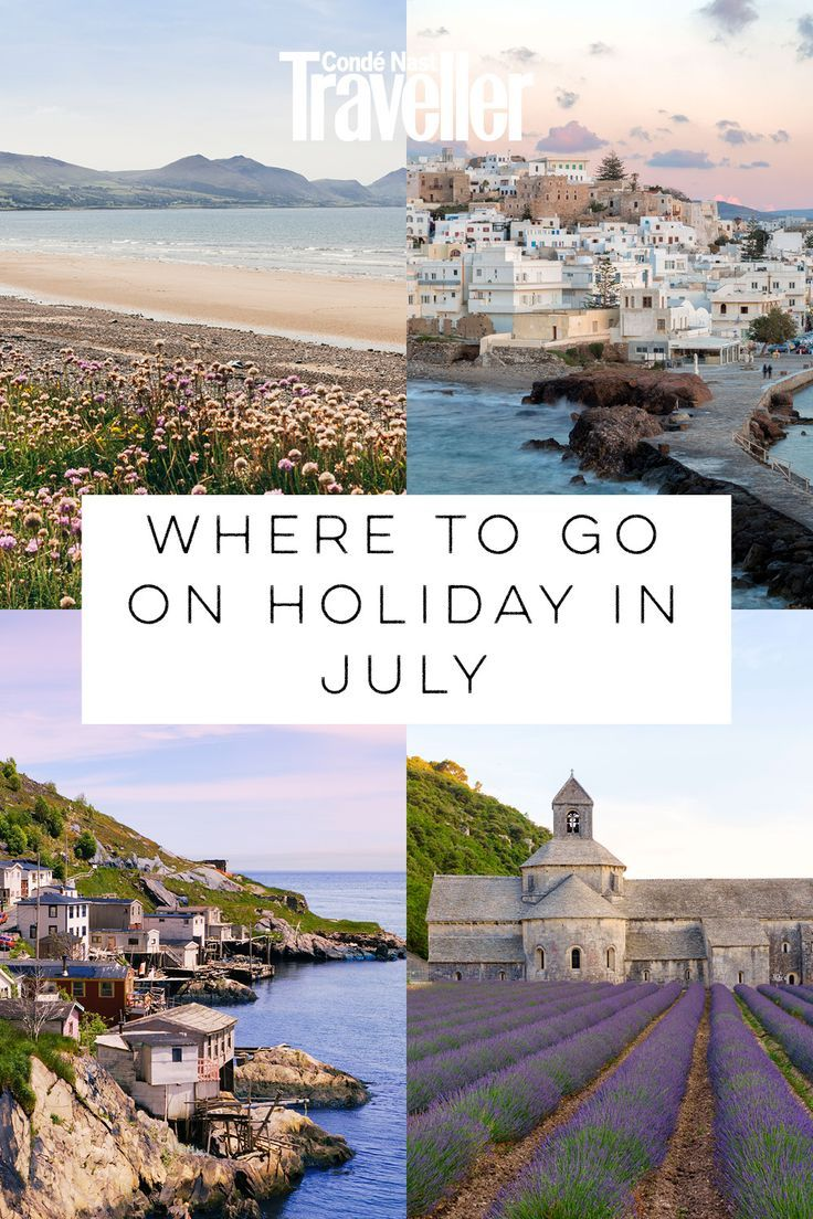 Where To Go In July: 20 Top Destinations