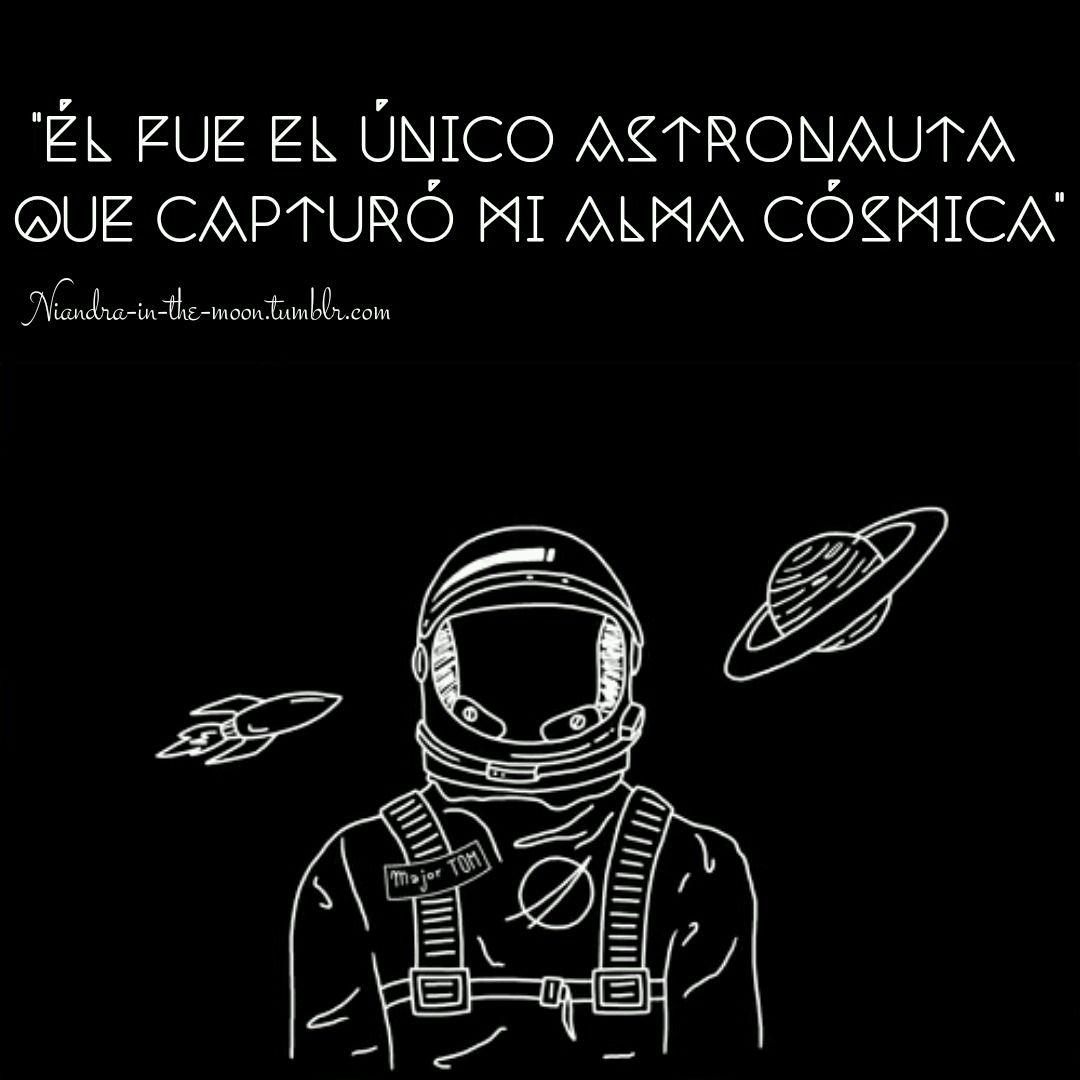 Él o ella…♡ - #alma #amor #astronauta #astronomía #astronómica #capturar #chica #chico #cita #cósmica #cósmico #de #el #estrellas #letras #para #poema #poesia #primer #romance #romántica #siempre #único #universo