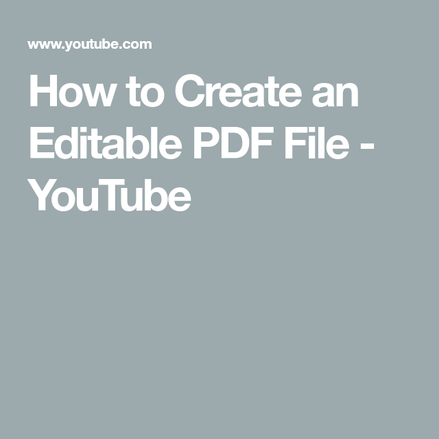 How To Create An Editable PDF File - YouTube